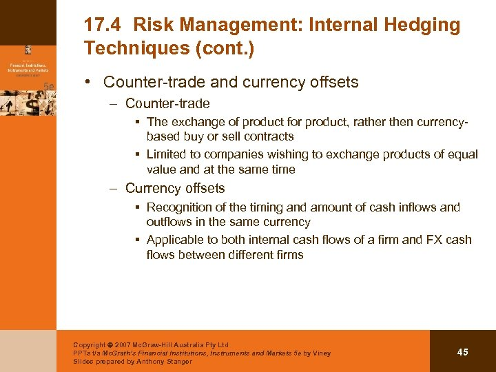 17. 4 Risk Management: Internal Hedging Techniques (cont. ) • Counter-trade and currency offsets