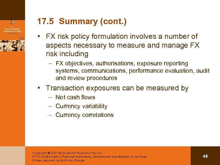 17. 5 Summary (cont. ) • FX risk policy formulation involves a number of