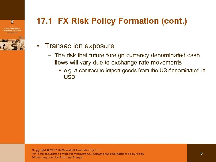 17. 1 FX Risk Policy Formation (cont. ) • Transaction exposure – The risk