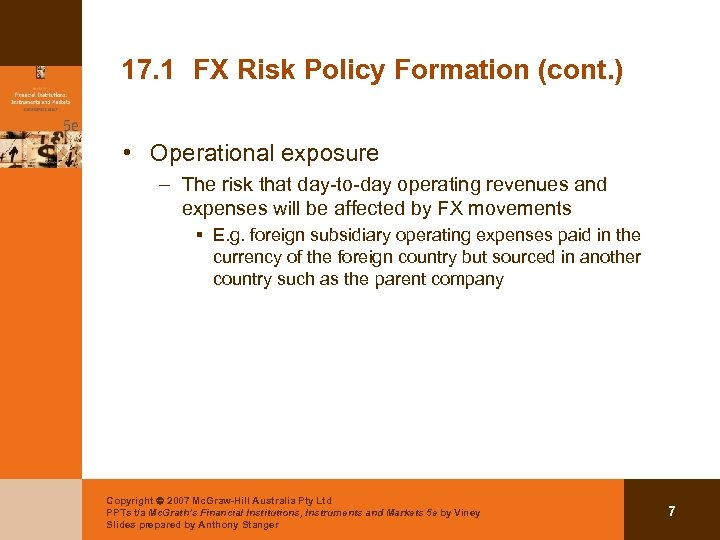 17. 1 FX Risk Policy Formation (cont. ) • Operational exposure – The risk
