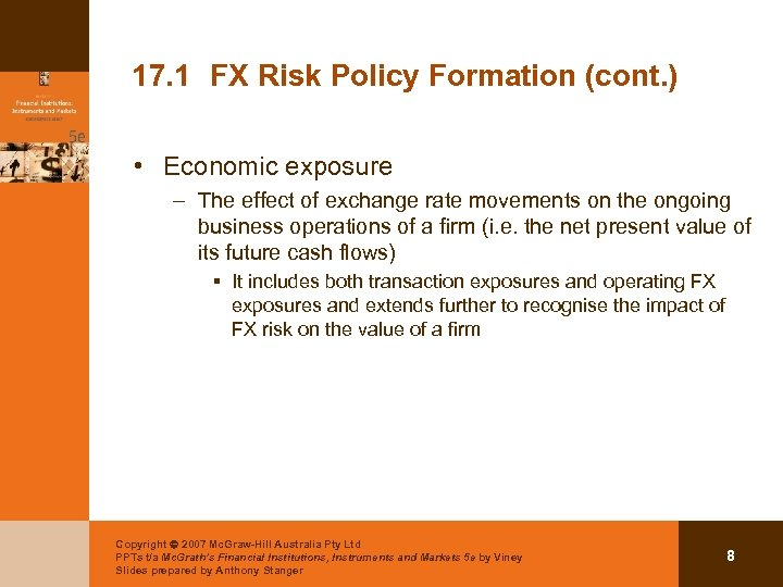 17. 1 FX Risk Policy Formation (cont. ) • Economic exposure – The effect