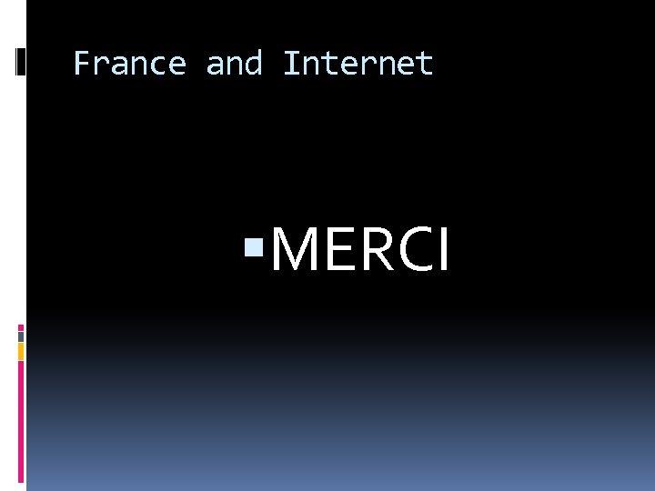 France and Internet MERCI