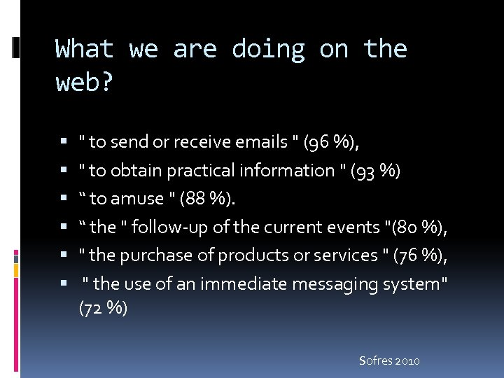 What we are doing on the web?