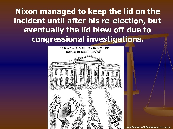 Nixon managed to keep the lid on the incident until after his re-election, but