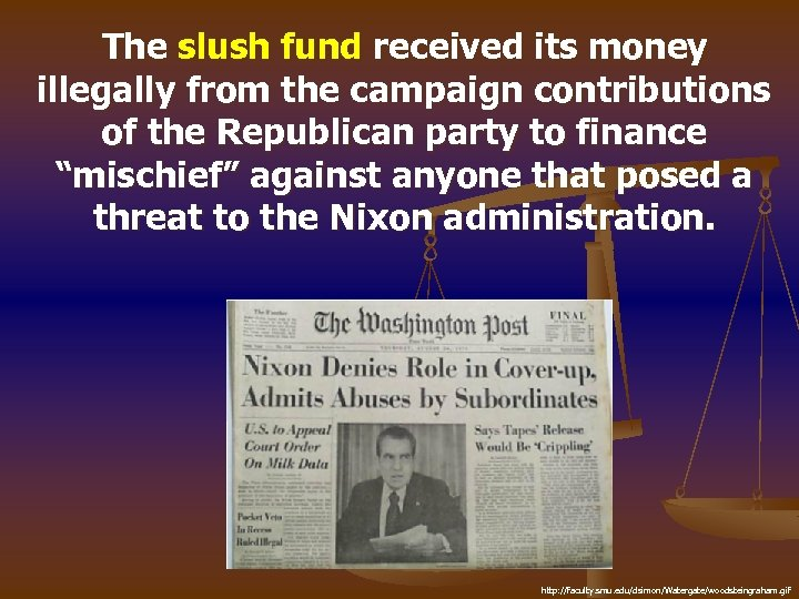 The slush fund received its money illegally from the campaign contributions of the Republican