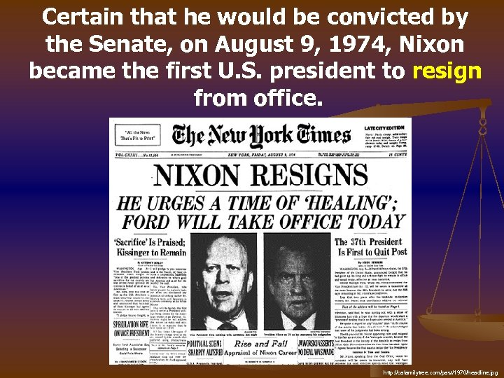 Certain that he would be convicted by the Senate, on August 9, 1974, Nixon