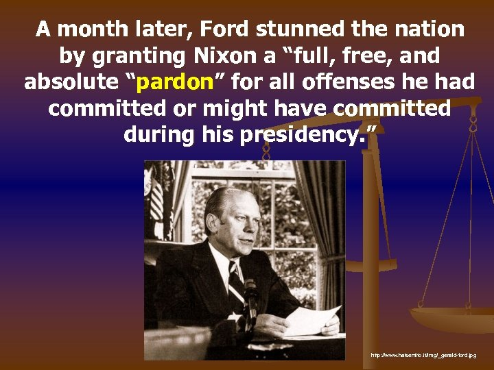 "A month later, Ford stunned the nation by granting Nixon a ""full, free, and"