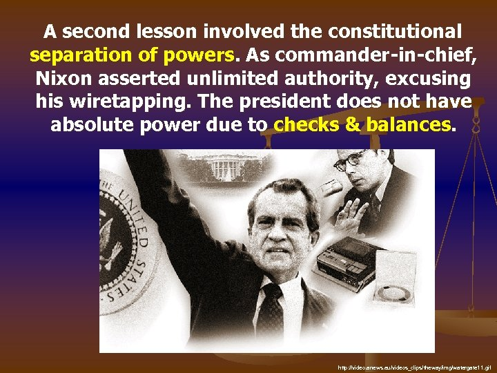A second lesson involved the constitutional separation of powers. As commander-in-chief, Nixon asserted unlimited