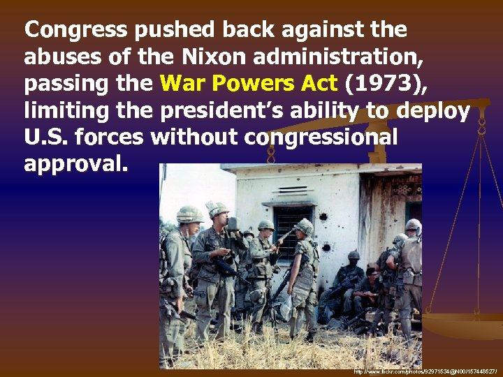 Congress pushed back against the abuses of the Nixon administration, passing the War Powers