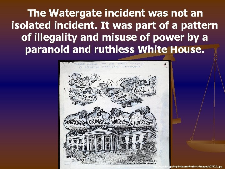 The Watergate incident was not an isolated incident. It was part of a pattern