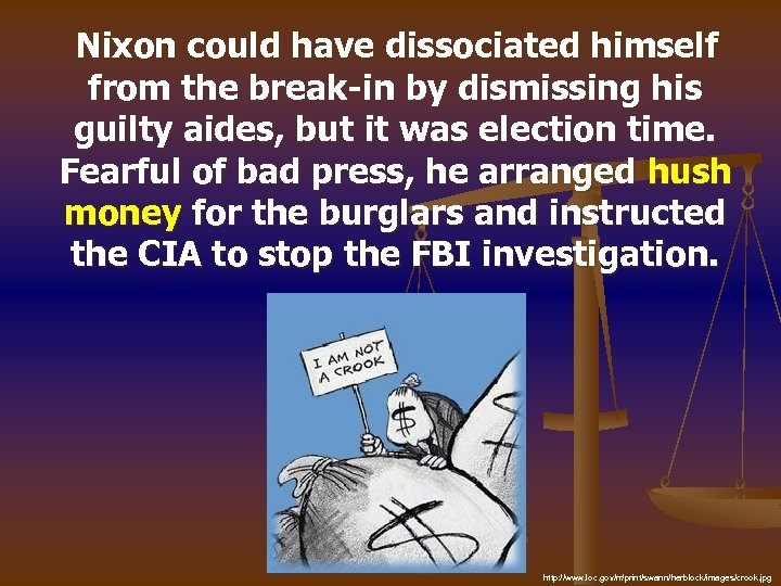 Nixon could have dissociated himself from the break-in by dismissing his guilty aides, but
