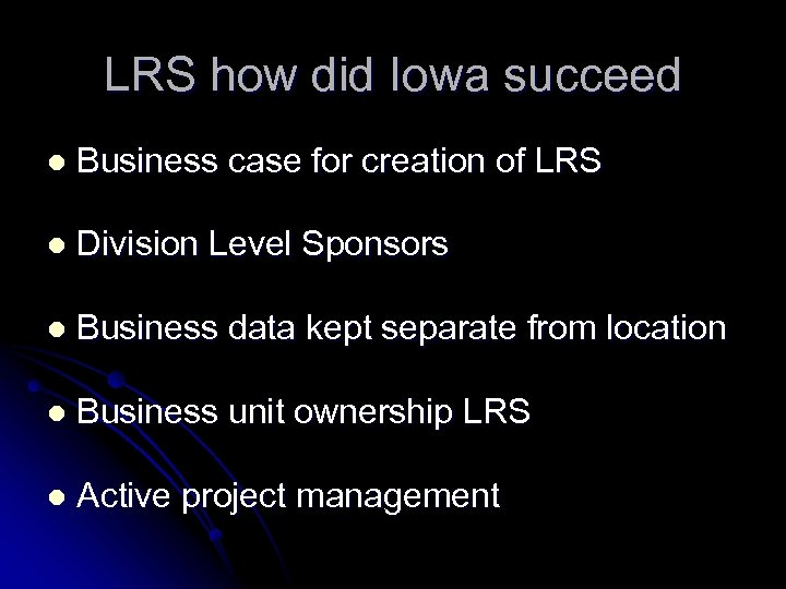 LRS how did Iowa succeed l Business case for creation of LRS l Division