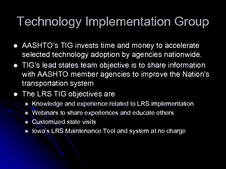 Technology Implementation Group l l l AASHTO's TIG invests time and money to accelerate