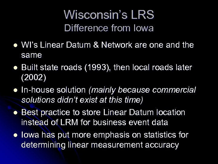 Wisconsin's LRS Difference from Iowa l l l WI's Linear Datum & Network are