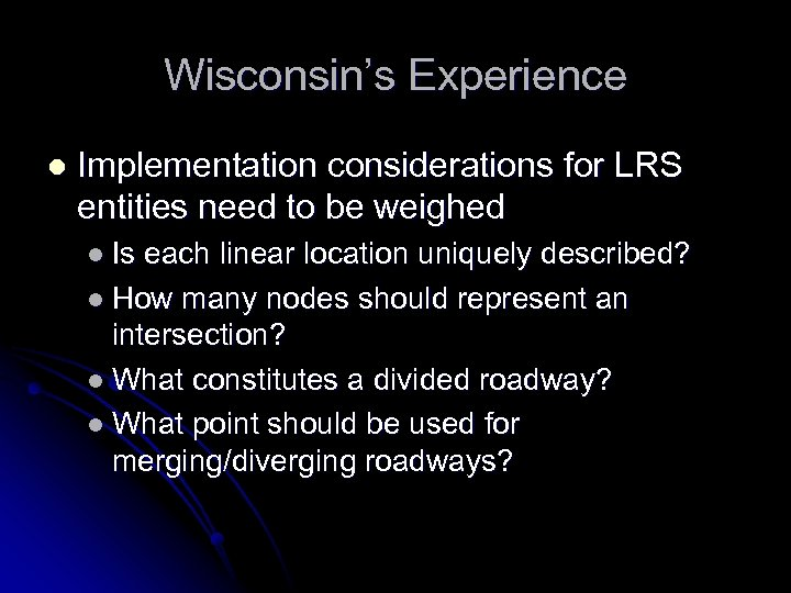 Wisconsin's Experience l Implementation considerations for LRS entities need to be weighed l Is