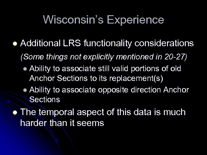 Wisconsin's Experience l Additional LRS functionality considerations (Some things not explicitly mentioned in 20