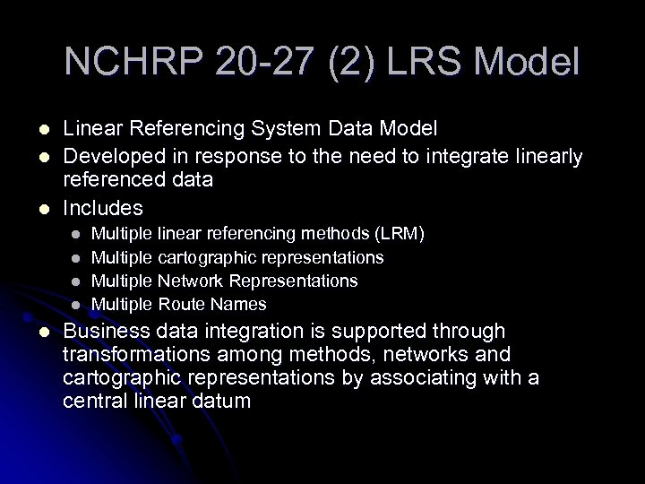 NCHRP 20 -27 (2) LRS Model l Linear Referencing System Data Model Developed in