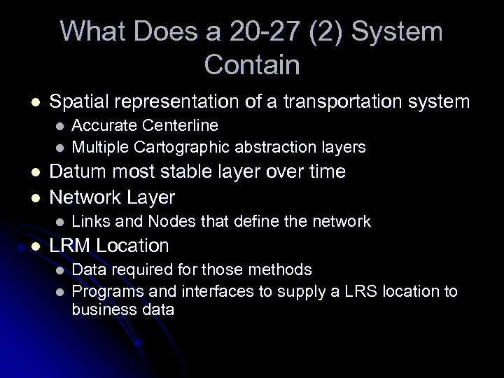 What Does a 20 -27 (2) System Contain l Spatial representation of a transportation