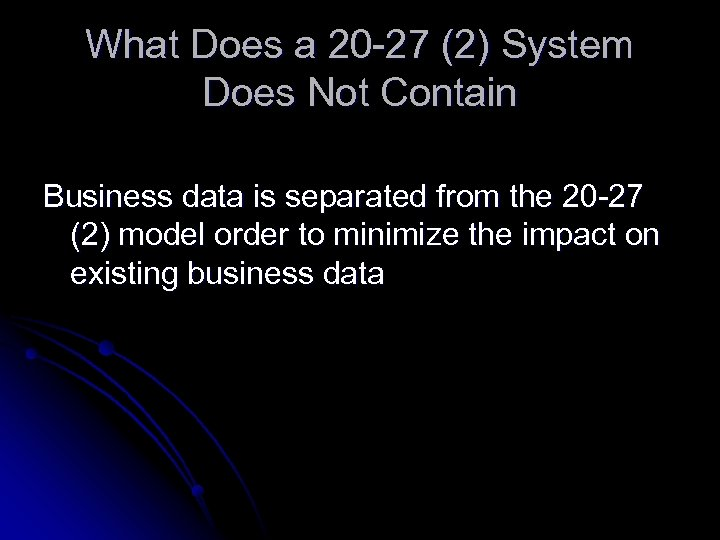 What Does a 20 -27 (2) System Does Not Contain Business data is separated