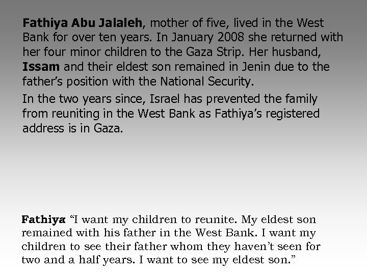 Fathiya Abu Jalaleh, mother of five, lived in the West Bank for over ten