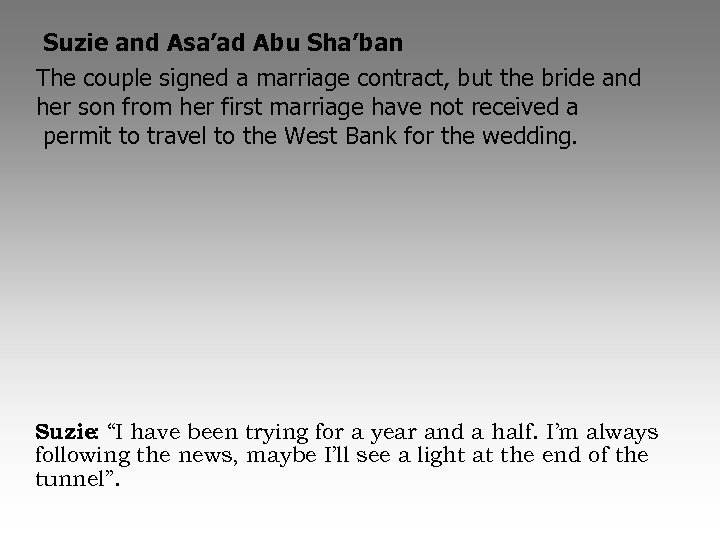Suzie and Asa'ad Abu Sha'ban The couple signed a marriage contract, but the bride
