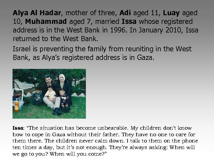 Alya Al Hadar, mother of three, Adi aged 11, Luay aged 10, Muhammad aged