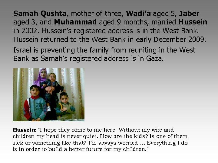 Samah Qushta, mother of three, Wadi'a aged 5, Jaber aged 3, and Muhammad aged