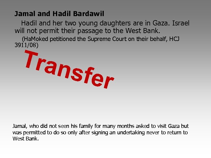 Jamal and Hadil Bardawil Hadil and her two young daughters are in Gaza. Israel
