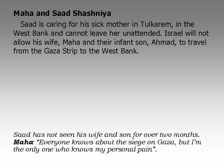 Maha and Saad Shashniya Saad is caring for his sick mother in Tulkarem, in