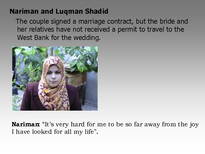 Nariman and Luqman Shadid The couple signed a marriage contract, but the bride and