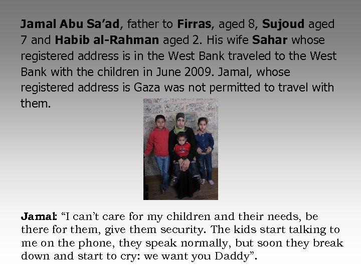 Jamal Abu Sa'ad, father to Firras, aged 8, Sujoud aged 7 and Habib al-Rahman