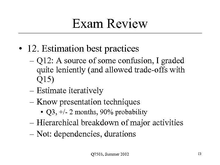 Exam Review • 12. Estimation best practices – Q 12: A source of some