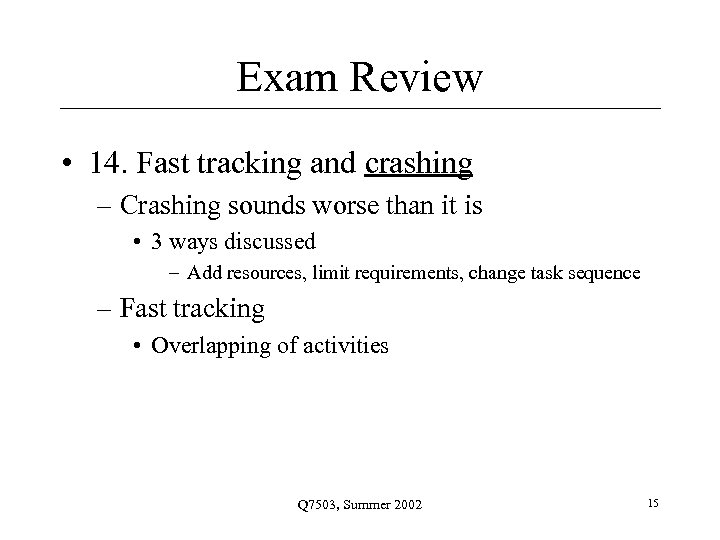 Exam Review • 14. Fast tracking and crashing – Crashing sounds worse than it