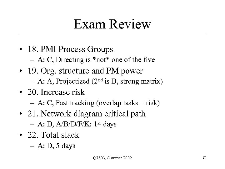 Exam Review • 18. PMI Process Groups – A: C, Directing is *not* one