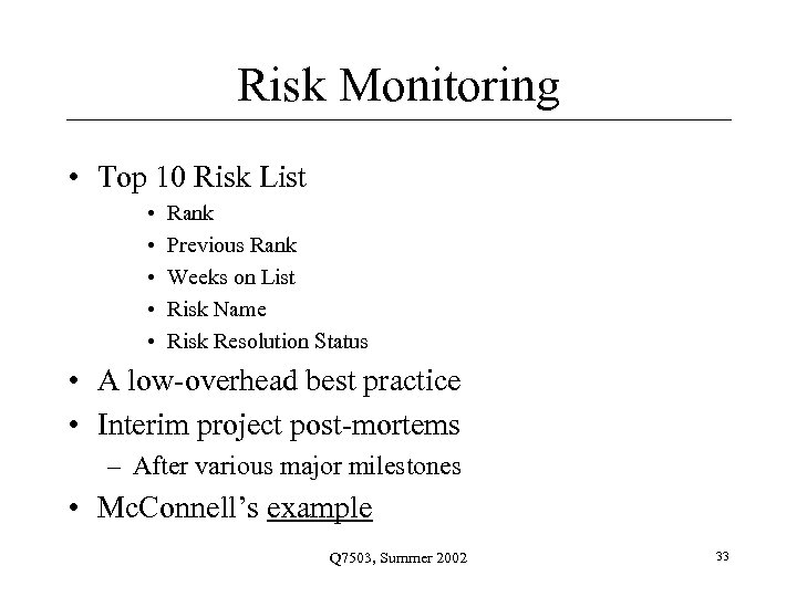 Risk Monitoring • Top 10 Risk List • • • Rank Previous Rank Weeks