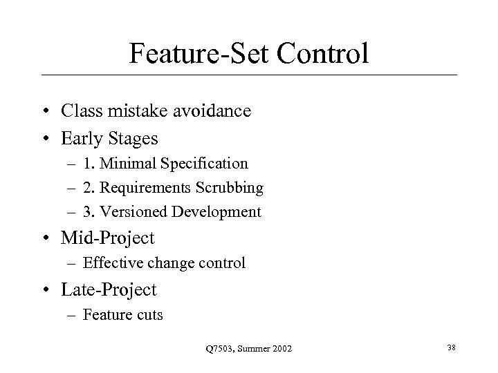 Feature-Set Control • Class mistake avoidance • Early Stages – 1. Minimal Specification –