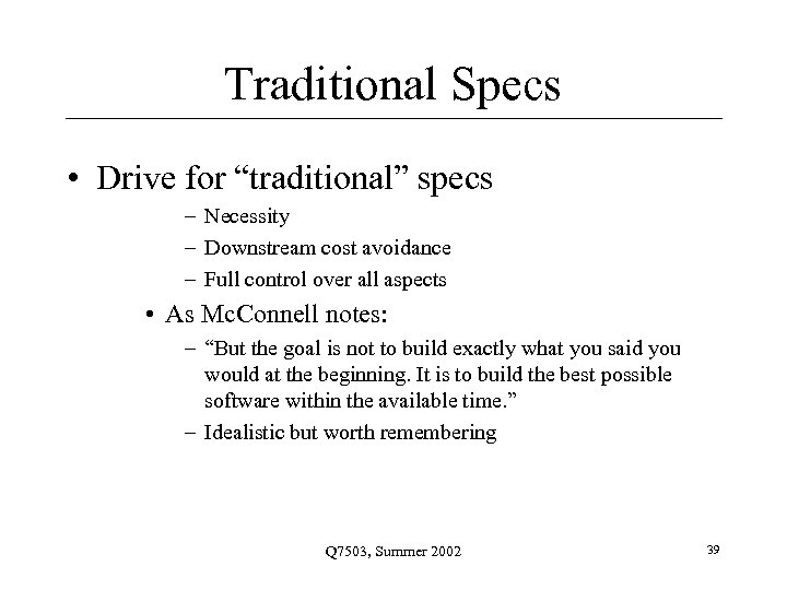 """Traditional Specs • Drive for """"traditional"""" specs – Necessity – Downstream cost avoidance –"""