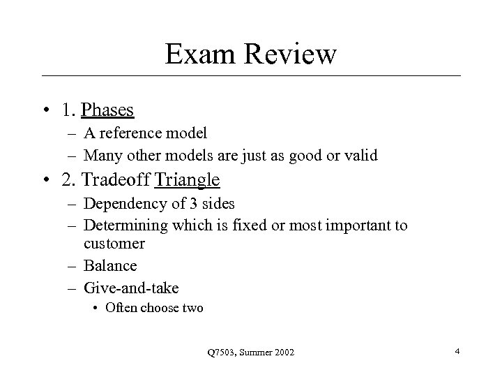Exam Review • 1. Phases – A reference model – Many other models are