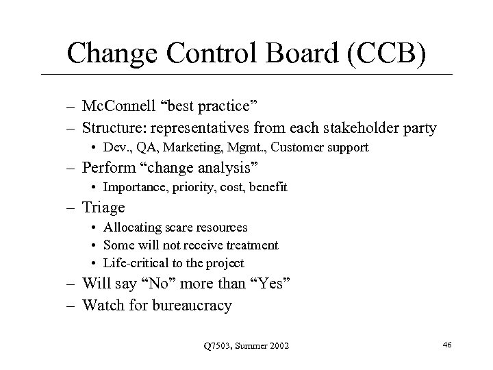 """Change Control Board (CCB) – Mc. Connell """"best practice"""" – Structure: representatives from each"""