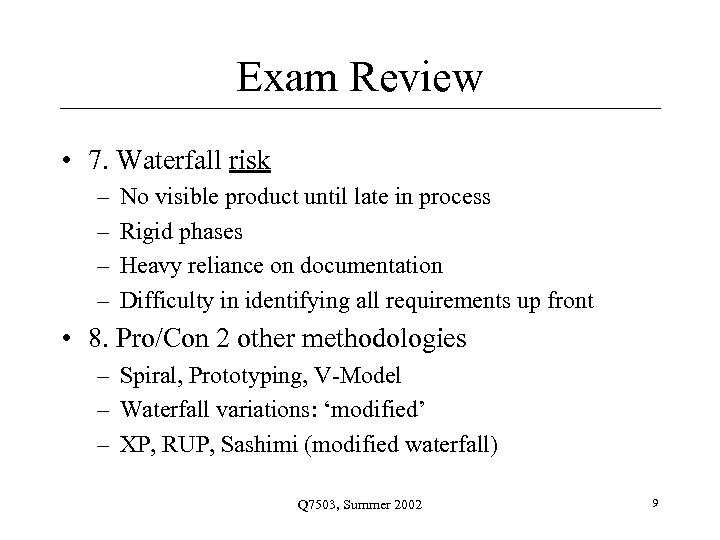 Exam Review • 7. Waterfall risk – – No visible product until late in
