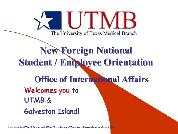 New Foreign National Student / Employee Orientation Office of International Affairs Welcomes you to