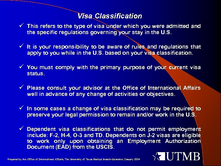 Visa Classification ü This refers to the type of visa under which you were