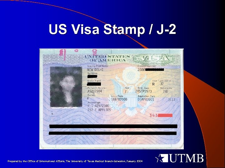 US Visa Stamp / J-2 Prepared by the Office of International Affairs, The University
