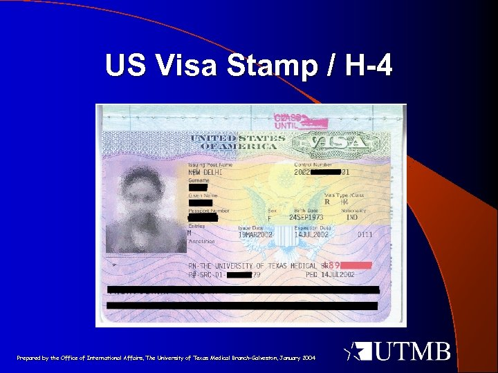 US Visa Stamp / H-4 Prepared by the Office of International Affairs, The University