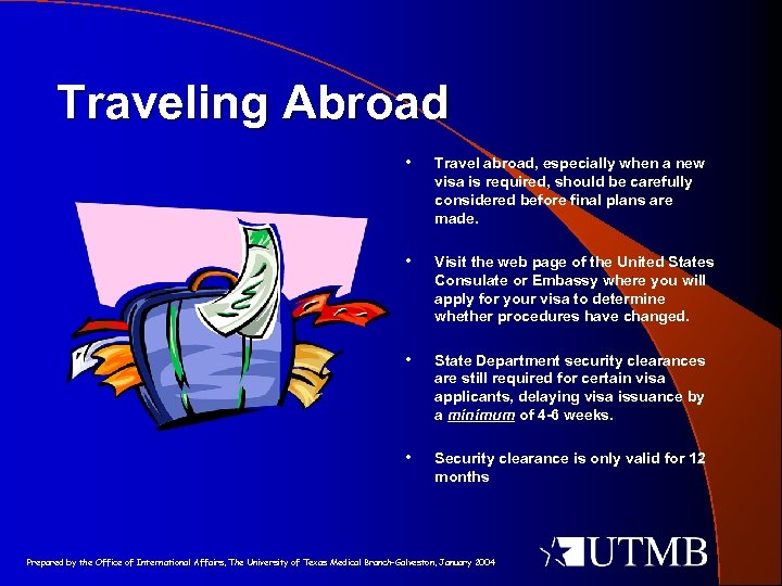 Traveling Abroad • Travel abroad, especially when a new visa is required, should be