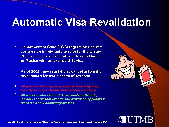 Automatic Visa Revalidation • Department of State (DOS) regulations permit certain non-immigrants to re-enter
