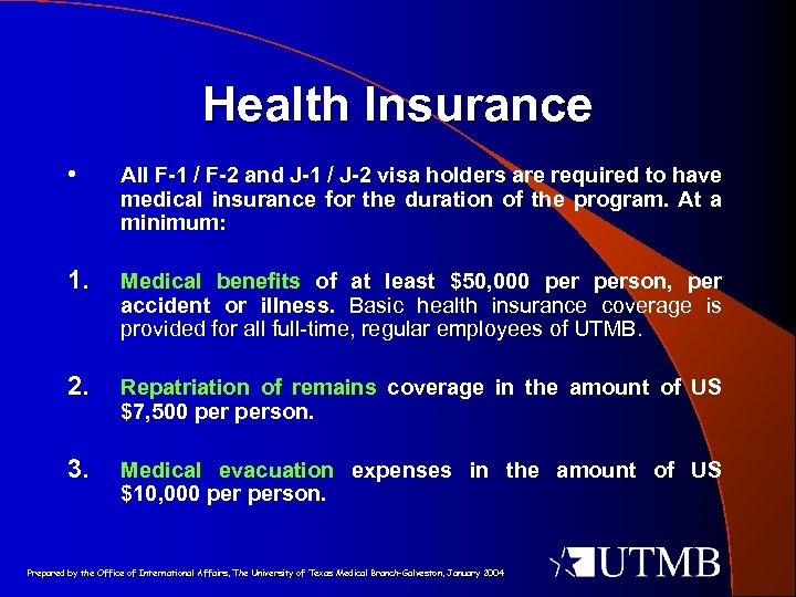 Health Insurance • All F-1 / F-2 and J-1 / J-2 visa holders are