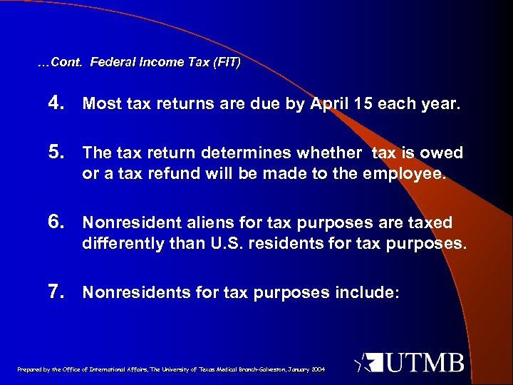 …Cont. Federal Income Tax (FIT) 4. Most tax returns are due by April 15