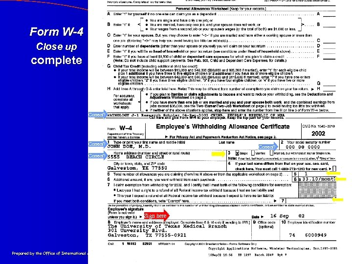 Form W-4 Close up complete Correct? Sign here Prepared by the Office of International
