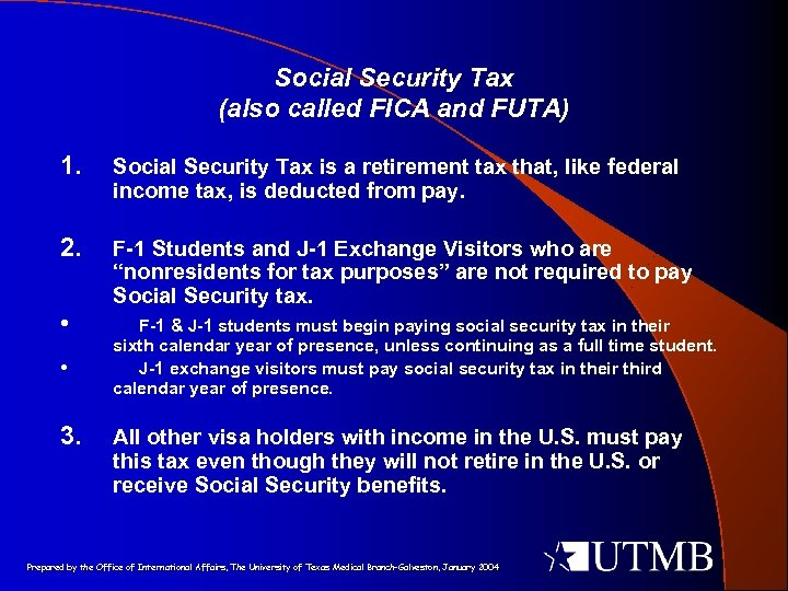 Social Security Tax (also called FICA and FUTA) 1. Social Security Tax is a